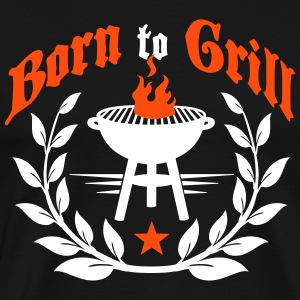 Born to Grill T-shirts - Mannen Premium T-shirt