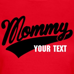 mommy T-shirts - T-shirt dam