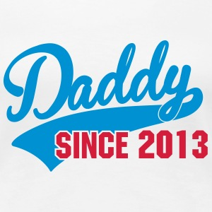 daddy since - your text here T-Shirts - Women's Premium T-Shirt