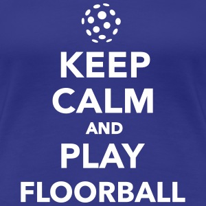 Keep calm and play Floorball T-Shirts - Frauen Premium T-Shirt