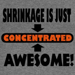 Shrinkage Is Just Concentrated Awesome! Hoodies & Sweatshirts - Women's Boat Neck Long Sleeve Top