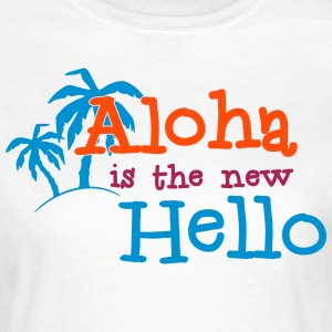 Aloha is the new Hello 3c T-shirts - Dame-T-shirt