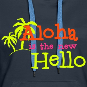 Aloha is the new Hello 3c Sudaderas - Sudadera con capucha premium para mujer