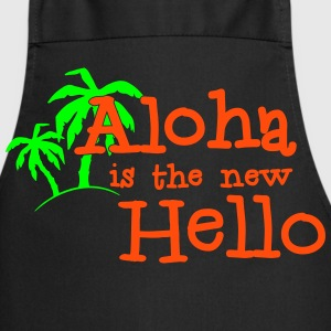 Aloha is the new hello! 2c  Aprons - Cooking Apron