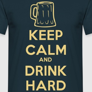 keep_calm_and_drink_hard Magliette - Maglietta da uomo