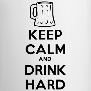 keep calm and drink hard cup - Mok
