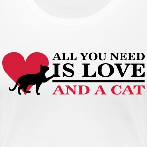 All you need is love and a cat T-shirts - Dame premium T-shirt