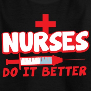 nurses do it better with hypodermic needle Shirts - Kids' T-Shirt