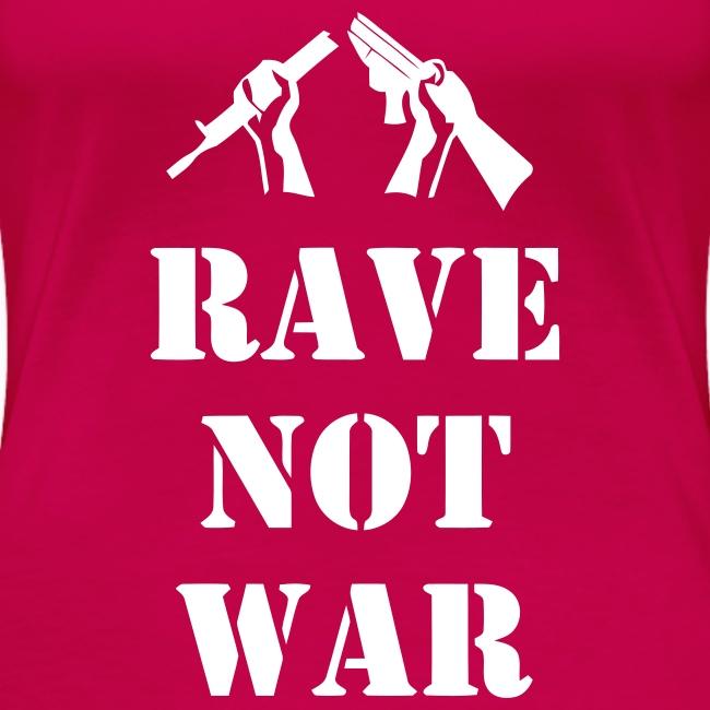 Ladies rave not war t-shirt
