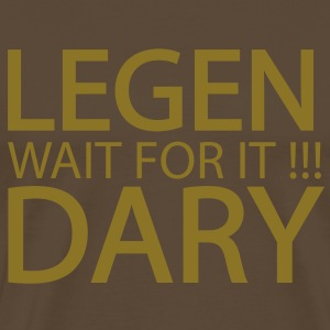 legen wait for it dary legendary legandär T-Shirts - Männer Premium T-Shirt