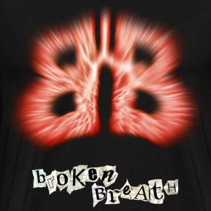 Broken Breath, lungs in critical condition - Men's Premium T-Shirt