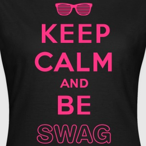 Keep calm and be swag - T-shirt Femme