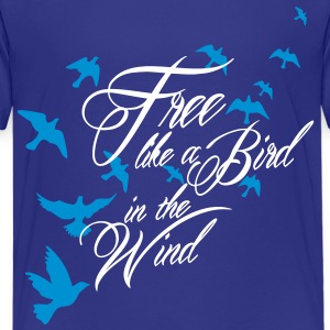 free like a bird in the wind Shirts - Teenager Premium T-shirt