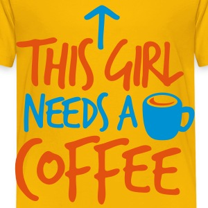 THIS GIRL NEEDS A COFFEE! with cup and arrow Shirts - Kids' Premium T-Shirt