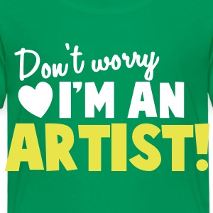 Don't WORRY I'm an ARTIST! arty shirt design Shirts - Kids' Premium T-Shirt
