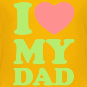I love my dad Shirts - Kinder Premium T-Shirt