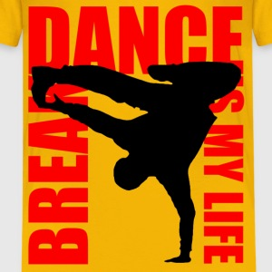 break dance is my life Tee shirts - T-shirt Premium Ado