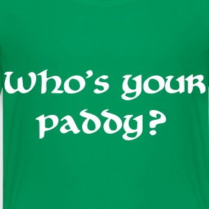 Who's your paddy St. Patricks day T-Shirts - Kinder Premium T-Shirt