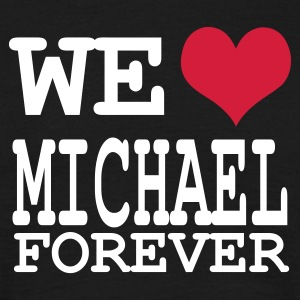 Schwarz we love michael for ever T-Shirts - Männer T-Shirt