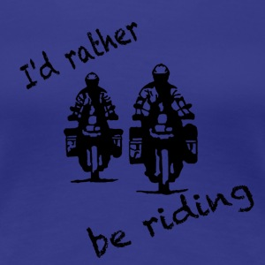 rather be riding black T-Shirts - Frauen Premium T-Shirt