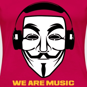 ANONYMOUS WE ARE MUSIC - T-shirt Premium Femme