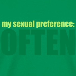 My sexual preference: Often Tee shirts - T-shirt Premium Homme