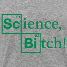 Science, Bitch! - Jesse Pinkman - Breaking Bad T-Shirts