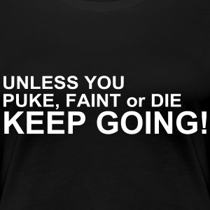 Keep Going T-shirts - Vrouwen Premium T-shirt