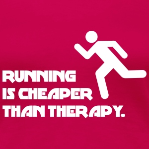 Running Is Cheaper Than Therapy T-Shirts - Women's Premium T-Shirt