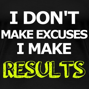 Results not Excuses T-skjorter - Premium T-skjorte for kvinner