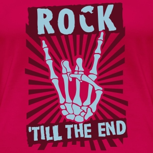 rock 'till the end T-Shirts - Women's Premium T-Shirt