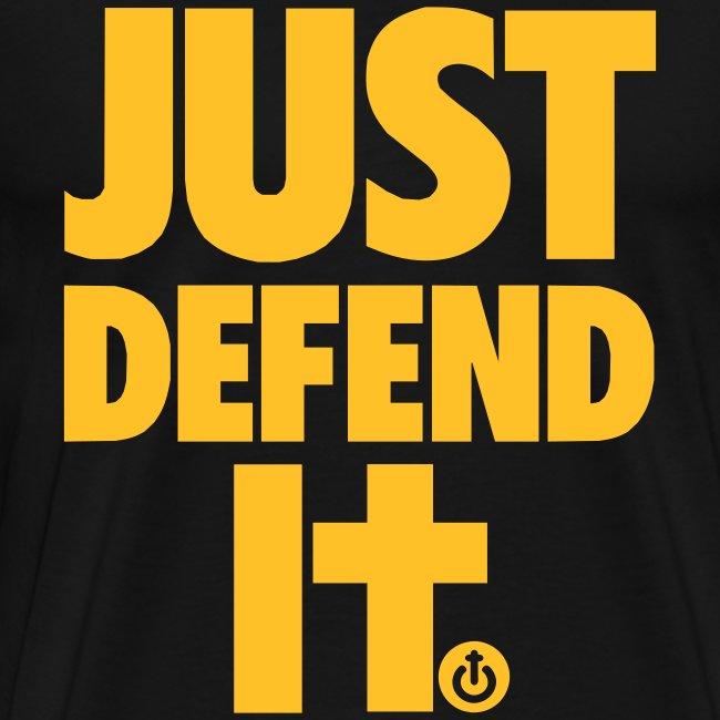 Just Defend It Hombre