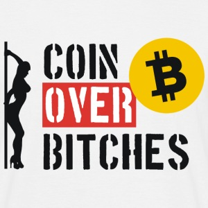 Coin Over Bitches - Men's T-Shirt