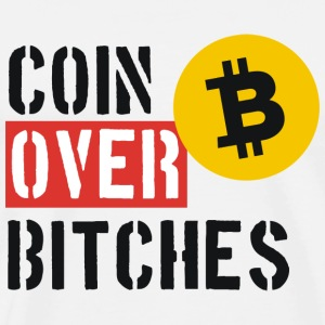 Bitcoin Over Bitches  - Men's Premium T-Shirt