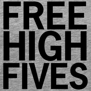 Free High Fives - Männer Premium T-Shirt