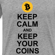 Design ~ Keep Calm and Keep Your Bitcoins