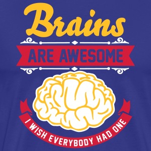 Brains are awesome - I wish everbody had one Tee shirts - T-shirt Premium Homme