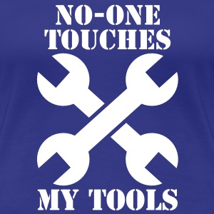 NO-ONE Touches my tools T-Shirts - Women's Premium T-Shirt