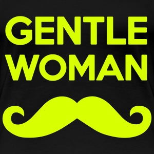 GENTLEWOMAN MOUSTACHE GENTLE WOMAN GIRL T-Shirts - Frauen Premium T-Shirt