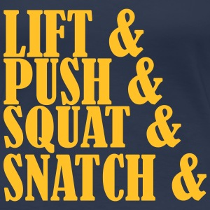 Lift Push Squat and Snatch T-shirts - Premium-T-shirt dam