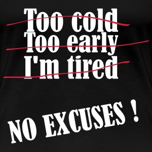 No Excuses T-Shirts - Women's Premium T-Shirt