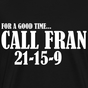 Call Fran T-Shirts - Men's Premium T-Shirt