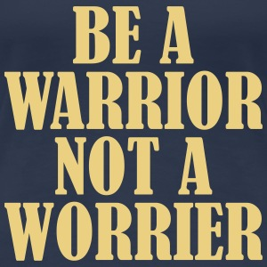 Be a Warrior T-Shirts - Women's Premium T-Shirt