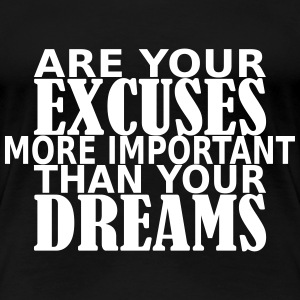Excuses or Dreams? Camisetas - Camiseta premium mujer