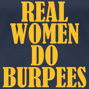 Real Women Do Burpees T-Shirts - Women's Premium T-Shirt