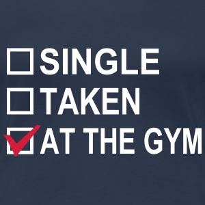 Single, Taken, At The Gym! T-skjorter - Premium T-skjorte for kvinner