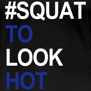 Squat to look Hot T-Shirts - Women's Premium T-Shirt