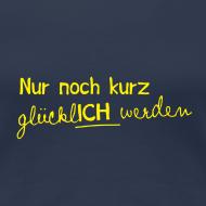 Motiv ~ Frauen T-Shirt Motto 2013