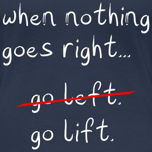 When Nothing goes right T-shirts - Vrouwen Premium T-shirt