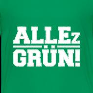Motiv ~ ALLEz GRÜN! Teenager T-Shirt
